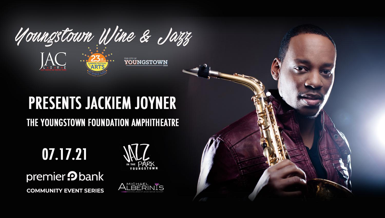 Youngstown Wine and Jazz Presents Jackiem Joyner.